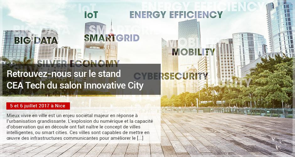 Retrouvez-nous sur le stand CEA Tech du salon Innovative City