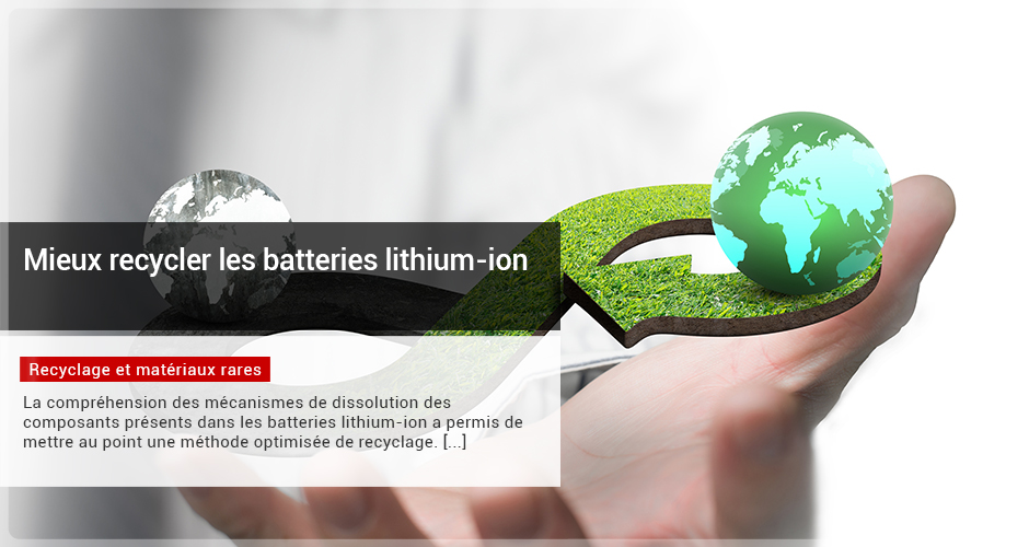Mieux recycler les batteries lithium-ion